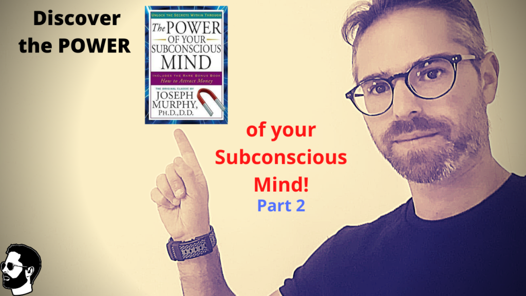 The Power of Your Subconscious Mind - Part 2