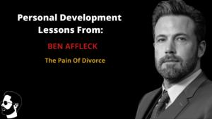 Ben Affleck Pain of Divorce